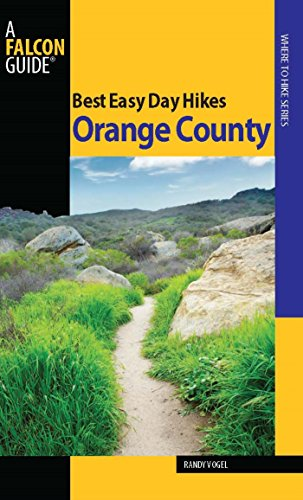 Best Easy Day Hikes Orange County (Best Easy Day Hikes Series) (Best Hiking Trails In Orange County)