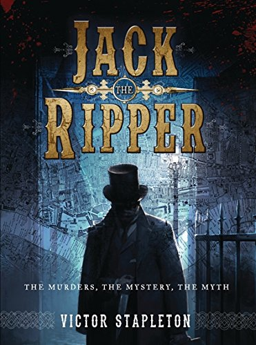 Jack the Ripper: The Murders, the Mystery, the Myth (Dramatis Personae) pdf