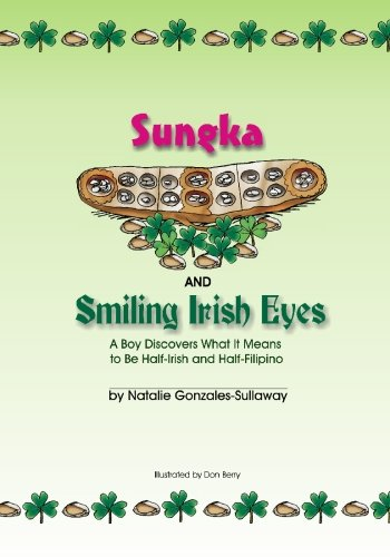 Sungka and Smiling Irish Eyes, A Boy Discovers What It Means to Be Half-Irish and Half-Filipino