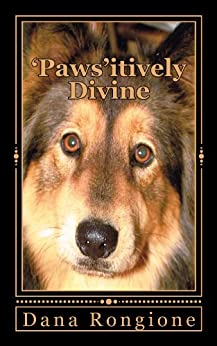 'Paws'itively Divine: Devotions for Dog Lovers by [Rongione, Dana]