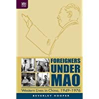 Foreigners Under Mao: Western Lives in China, 1949–1976
