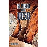 El precio de un beso (Spanish Edition)