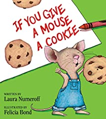 Celebrate the 30th anniversary of the award-winning If You Give a Mouse a Cookie, one of the most beloved children's books of all time, from the #1 New York Times bestselling team Laura Numeroff and Felicia Bond.If a hungry little mouse shows...