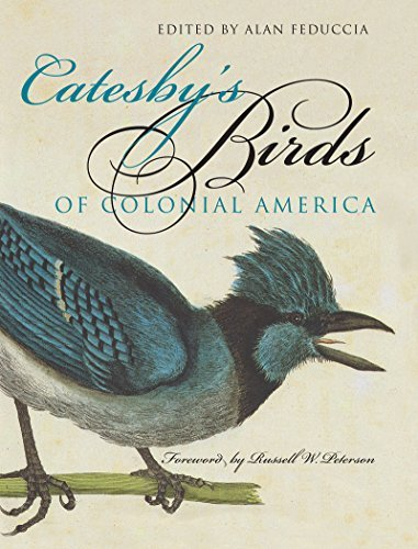 Catesby's Birds of Colonial America (Fred W Morrison Series in Southern Studies) (1985-11-15)