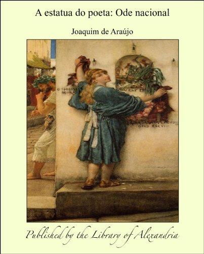 A estatua do poeta: Ode nacional (Portuguese Edition)