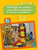 Aménager les espaces pour mieux apprendre (+ CD-Rom )