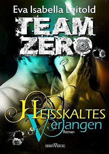 Heisskaltes Verlangen: Team Zero 02