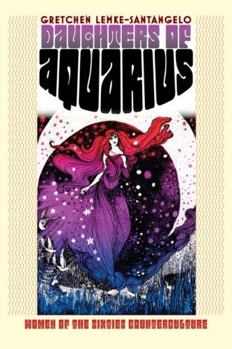Daughters of Aquarius: Women of the Sixties Counterculture (Culture America (Hardcover))