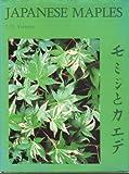 Japanese Maples, J. D. Vertrees, 0917304098