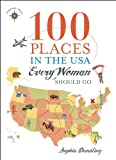 100 Places in the USA Every Woman Should Go