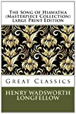 The Song of Hiawatha (Masterpiece Collection) Large Print Edition, Henry Wadsworth Longfellow, 1493628143