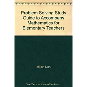 Problem Solving Study Guide to Accompany Mathematics for Elementary Teachers