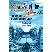 Luck of the Draw: True-Life Tales of Lottery Winners and Losers: Written by Chris Gudgeon, 2000 Edition, (Rev. ed) Publisher: Arsenal Pulp Press [Paperback]