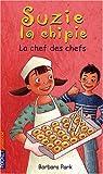 Suzie la chipie, Tome 19 : La chef des chefs ! par Park