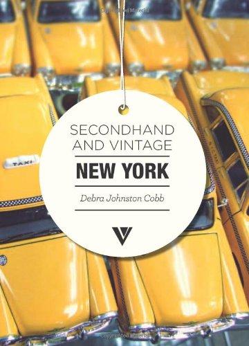 Read Online Secondhand & Vintage New York (Secondhand & Vintage Guides) pdf epub