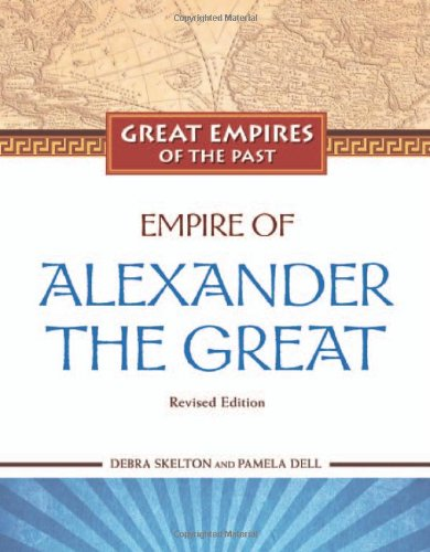 Empire of Alexander the Great (Great Empires of the Past)