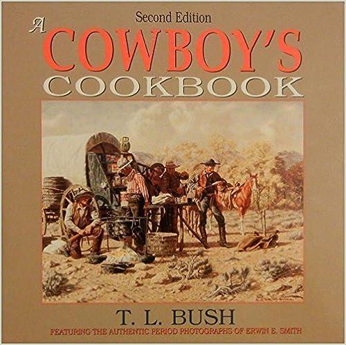 A Cowboy's Cookbook by Bush, T. L. (1992)