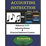 Accounting Instruction Reference #300: Adjusting Entries & Financial Statement Creation