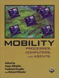 img - for Mobility: Processes, Computers, and Agents by Dejan Milojicic (1999-04-29) book / textbook / text book