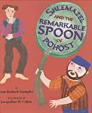 Shlemazel and the Remarkable Spoon of Pohost, Ann Redisch Stampler, 0618369597