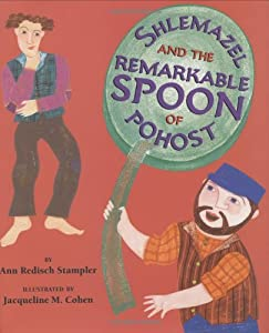 Shlemazel and the Remarkable Spoon of Pohost
