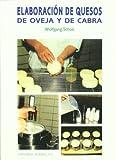 Elaboracion de Quesos de Oveja y de Cabra (Spanish Edition)