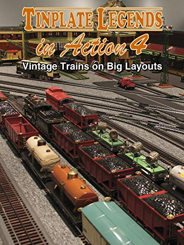 Tinplate Legends in Action 4: Vintage Trains on Big Layouts ()