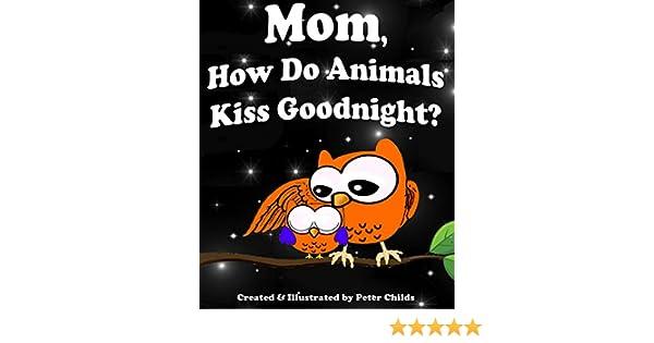 How do animals kiss goodnight