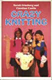 img - for Crazy Knitting by Sarah Ginsberg (1986-02-27) book / textbook / text book