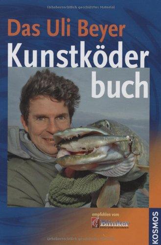 Das Uli Beyer Kunstköder Buch