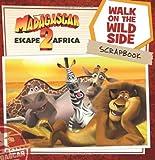 Madagascar: Escape 2 Africa: Walk on the Wild Side Scrapbook