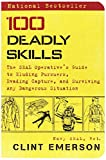 img - for 100 Deadly Skills: The SEAL Operative s Guide to Eluding Pursuers, Evading Capture, and Surviving Any Dangerous Situation book / textbook / text book