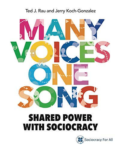 - Many Voices One Song: Shared Power with Sociocracy
