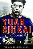 "Patrick Fuliang Shan, ""Yuan Shikai: A Reappraisal"" (UBC Press, 2018)"