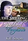 THE MEETING : Highland Vengeance : Part Two (A Family Saga / Adventure Romance) (Highland Vengeance: A Serial Novel) (Highlands Trilogy)