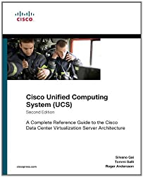 Cisco Unified Computing System (UCS): A Complete Reference Guide to the Cisco Data Center Virtualization Server Architecture (Networking Technology)