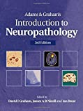 img - for Adams & Graham's Introduction to Neuropathology 3Ed (Hodder Arnold Publication) by Nicoll J.A.R. Bone Ian Graham David (2006-11-24) Paperback book / textbook / text book