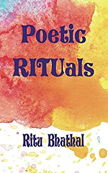 Poetic RITUals by [Bhathal, Ritu]