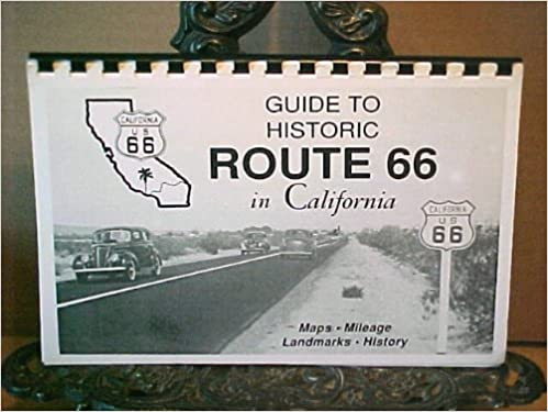 Historic Route 66 California Map.Guide To Historic Route 66 In California Maps Mileage Landmarks