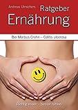 Andreas Ulmichers Ernährungsratgeber bei Morbus Crohn – Colitis ulcerosa: Richtig essen – besser fühlen