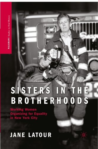 Sisters in the Brotherhoods: Working Women Organizing for Equality in New York City (Palgrave Studies in Oral History)