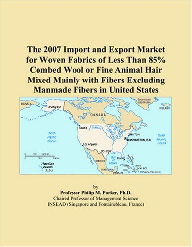 - The 2007 Import and Export Market for Woven Fabrics of Less Than 85% Combed Wool or Fine Animal Hair Mixed Mainly with Fibers Excluding Manmade Fibers in United States