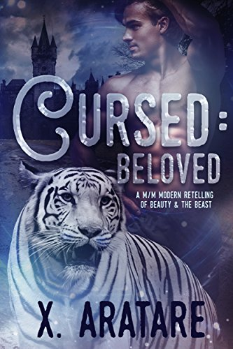Cursed: Beloved: A M/M Modern Retelling of Beauty & The Beast (Book 3)