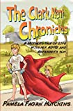 The Clark Kent Chronicles, Pamela Fagan Hutchins, 0988234815