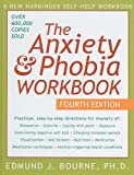 The Anxiety and Phobia Workbook, Edmund J. Bourne, 1417665084