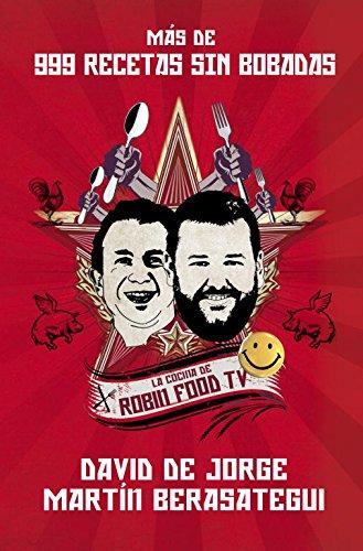 Download Más de 999 recetas sin bobadas / More Than 999 Nonsense Recipies: La cocina de Robin Food TV / The cuisine of Robin Food TV (Spanish Edition) PDF