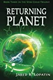 Returning Planet, Jared Lopatin, 1466423544