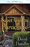 The Sweet Golden Parachute: A Berger and Mitry Mystery (Berger and Mitry Mysteries) by  David Handler in stock, buy online here