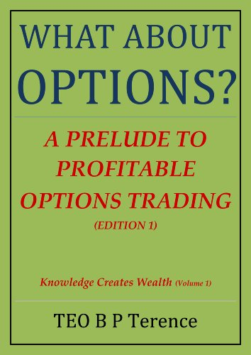What About Options? - A Prelude to Profitable Options Trading (Knowledge Creates Wealth Book 1)