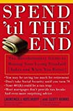 img - for Spend 'Til the End: The Revolutionary Guide to Raising Your Living Standard--Today and When You Retire book / textbook / text book